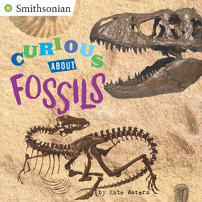 Curious About Fossils by Kate Waters, 9780448490199