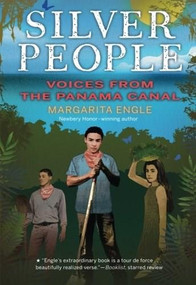 Silver People (Voices from the Panama Canal) - 9780544668706 by Margarita Engle, 9780544668706
