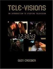 Tele-visions: An Introduction to Television Studies by Glen Creeber, 9781844570867