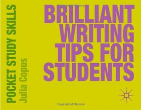 Brilliant Writing Tips for Students (Miniature Edition) by Julia Copus, 9780230220027