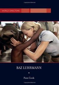 Baz Luhrmann by Pam Cook, 9781844571581