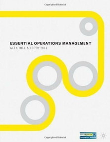 Essential Operations Management by Terry Hill, Alex Hill, 9780230232594