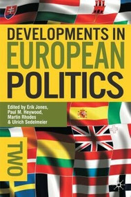 Developments in European Politics 2 by Paul M. Heywood, Erik Jones, Martin Rhodes, Ulrich Sedelmeier, 9780230221888