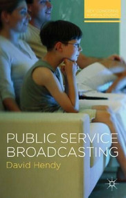 Public Service Broadcasting by David Hendy, 9780230238954