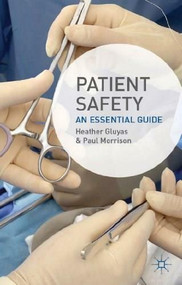 Patient Safety (An Essential Guide) by Heather Gluyas, Paul Morrison, 9780230354968