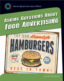 Asking Questions about Food Advertising - 9781633625037 by Laura Perdew, 9781633625037