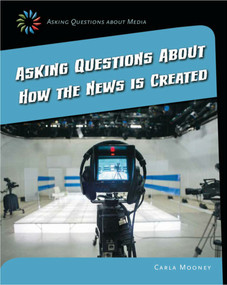 Asking Questions about How the News Is Created - 9781633625051 by Carla Mooney, 9781633625051