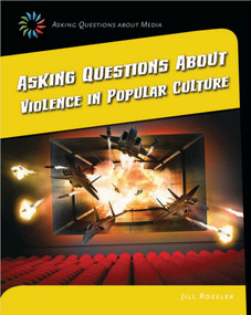 Asking Questions about Violence in Popular Culture - 9781633625082 by Jill Roesler, 9781633625082