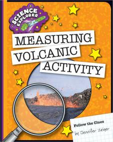Measuring Volcanic Activity - 9781633624177 by Jennifer Zeiger, 9781633624177