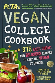 PETA'S Vegan College Cookbook (275 Easy, Cheap, and Delicious Recipes to Keep You Vegan at School) by PETA, 9781492635543