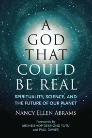 A God That Could be Real (Spirituality, Science, and the Future of Our Planet) - 9780807075951 by Nancy Ellen Abrams, Paul Davies, Archbishop Desmond Tutu, 9780807075951