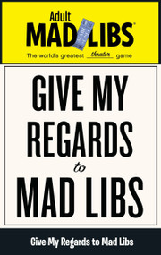 Give My Regards to Mad Libs by Francesco Sedita, Douglas Yacka, 9780843183627