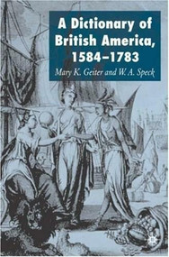 Dictionary of British America, 1584-1783 by Mary K. Geiter, W.A. Speck, 9780230002296