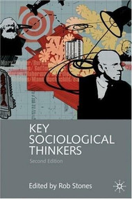 Key Sociological Thinkers (Second Edition) by Rob Stones, 9780230001565