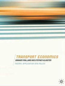 Transport Economics (Theory, Application and Policy) by Graham Mallard, Stephen Glaister, 9780230516885