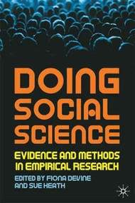 Doing Social Science (Evidence and Methods in Empirical Research) by Fiona Devine, Sue Heath, 9780230537903