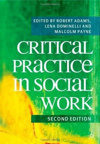 Critical Practice in Social Work by Robert Adams, Lena Dominelli, Malcolm Payne, 9780230218635