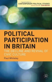 Political Participation in Britain (The Decline and Revival of Civic Culture) by Paul Whiteley, Patrick Seyd, 9781403942661