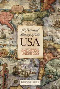 A Political History of the USA (One Nation Under God) by Bruce Kuklick, 9780230221376