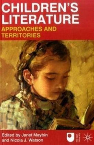 Children's Literature: Approaches and Territories by Janet Maybin, Nicola J. Watson, 9780230227132