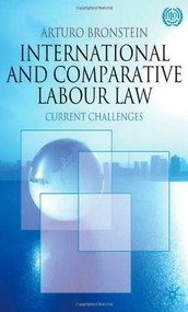 International and Comparative Labour Law (Current Challenges) - 9780230228221 by Arturo Bronstein, 9780230228221