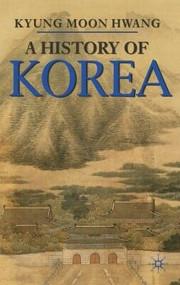 A History of Korea by Kyung Hwang, 9780230205468