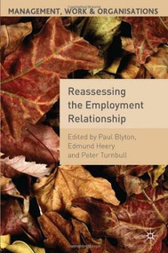 Reassessing the Employment Relationship by Paul Blyton, Edmund Heery, Peter Turnbull, 9780230221727