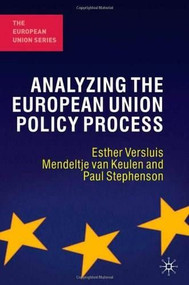 Analyzing the European Union Policy Process by Esther Versluis, Mendeltje van Keulen, Paul Stephenson, 9780230246003