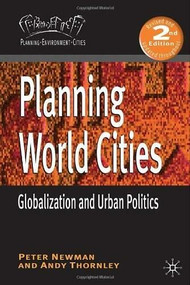 Planning World Cities (Globalization and Urban Politics) by Peter Newman, Andy Thornley, 9780230247321