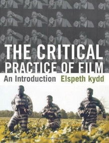The Critical Practice of Film (An Introduction) by Elspeth Kydd, 9780230229761