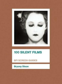 100 Silent Films - 9781844573097 by Bryony Dixon, 9781844573097