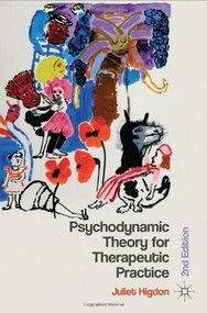Psychodynamic Theory in Therapeutic Practice by Juliet Higdon, 9780230242470