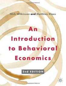 An Introduction to Behavioral Economics by Nick Wilkinson, Matthias Klaes, 9780230291461