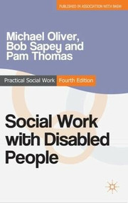 Social Work with Disabled People by Michael Oliver, Bob Sapey, Pam Thomas, 9780230297951