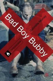 Bad Boy Bubby by Gabrielle Murray, 9780230296763