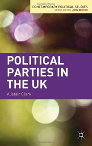 Political Parties in the UK by Alistair Clark, 9780230242500