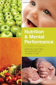 Nutrition and Mental Performance (A Lifespan Perspective) by Leigh Riby, Michael Smith, Jonathan Foster, 9780230299900