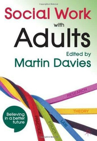 Social Work with Adults by Martin Brett Davies, 9780230293847