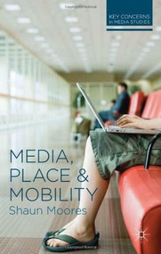Media, Place and Mobility by Shaun Moores, 9780230244634