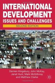 International Development by Damien Kingsbury, John McKay, Janet Hunt, Mark McGillivray, Matthew Clarke, 9780230303232