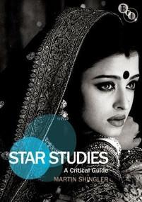 Star Studies: A Critical Guide by Martin Shingler, 9781844574902