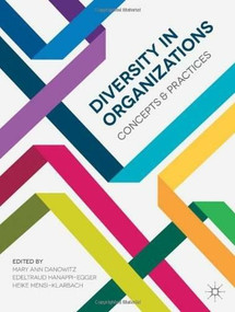 Diversity in Organizations (Concepts and Practices) by Mary Ann Danowitz, Edeltraud Hanappi-Egger, Heike Mensi-Klarbach, 9780230361317