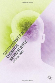 Controversies in Cognitive Neuroscience by Scott Slotnick, 9780230301115