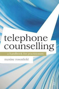 Telephone Counselling (A Handbook for Practitioners) by Maxine Rosenfield, 9780230303362