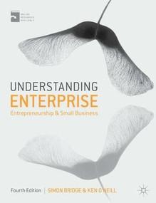 Understanding Enterprise (Entrepreneurship and Small Business) by Simon Bridge, Ken O'Neill, 9780230308091