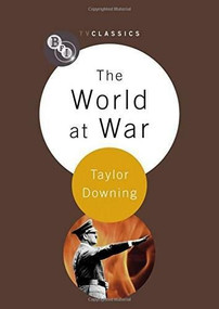 The World at War by Taylor Downing, 9781844574834