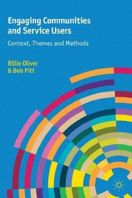Engaging Communities and Service Users (Context, Themes and Methods) by Billie Oliver, Bob Pitt, 9780230363076