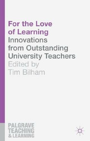 For the Love of Learning (Innovations from Outstanding University Teachers) by Tim Bilham, 9781137334299