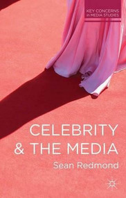 Celebrity and the Media by Sean Redmond, 9780230292680