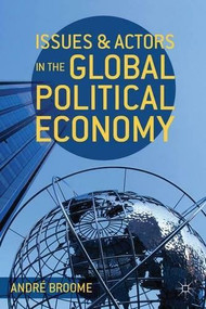 Issues and Actors in the Global Political Economy by André Broome, 9780230289154